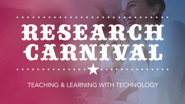 Research Carnival presented by Teaching and Learning with Technology